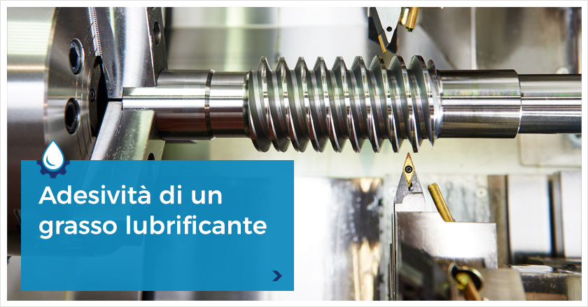 Grasso lubrificante adesivo e aderenza delle componenti meccaniche